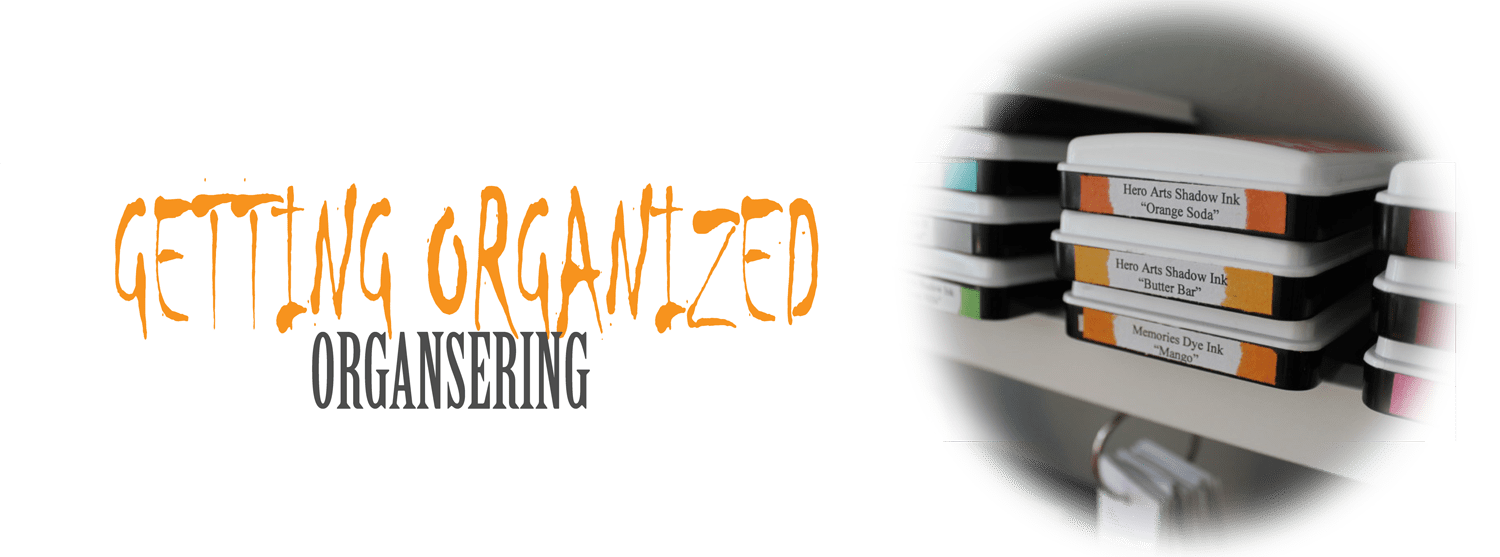 Getting Organized - Organisering