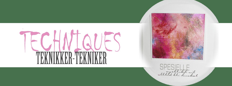 Techniques - Teknikker